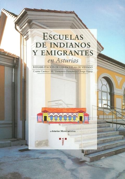 Cuenca Hevia - ESCUELAS DE INDIANOS Y EMIGRANTES EN ASTURIAS. REHABILITACIÓN DE LAS ESCUELAS DE VIDIAGO - Arquitectos Cosme Cuenca Y Jorge Hevia S.L.P.