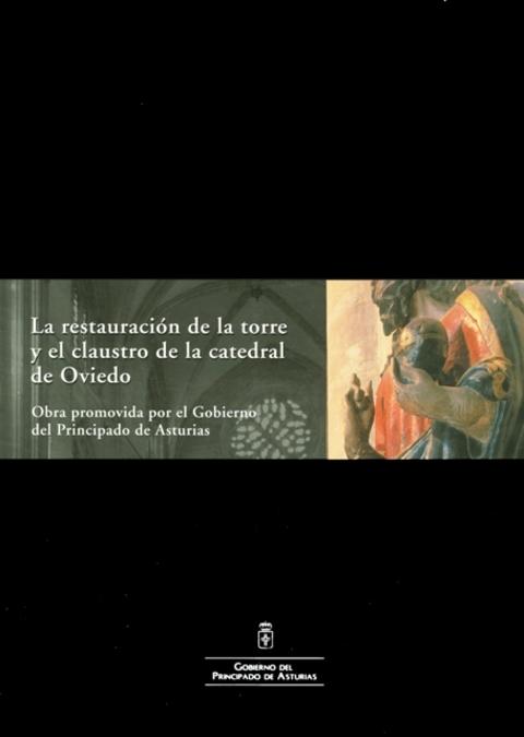 Cuenca Hevia - LA RESTAURACIÓN DE LA TORRE Y EL CLAUSTRO DE LA CATEDRAL DE OVIEDO - Arquitectos Cosme Cuenca Y Jorge Hevia S.L.P.