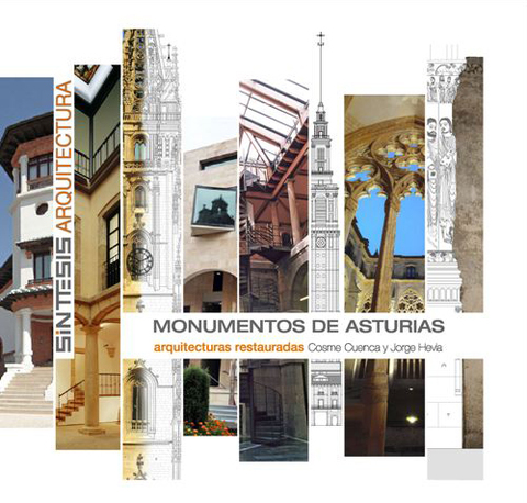 Cuenca Hevia - MONUMENTOS DE ASTURIAS. ARQUITECTURAS RESTAURADAS: COSME CUENCA Y JORGE HEVIA - Arquitectos Cosme Cuenca Y Jorge Hevia S.L.P.